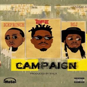 Efe - Campaign ft. Ice Prince, BOJ